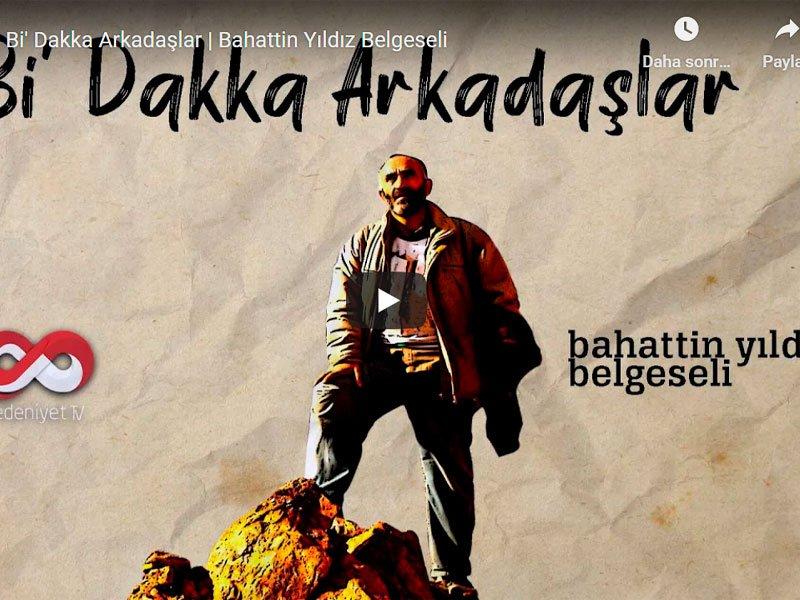 'Bi Dakka' Arkadaşlar Belgeseli (Medeniyet TV)