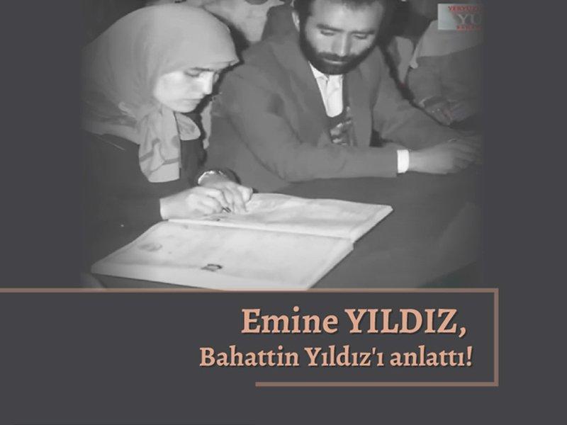 Emine YILDIZ Bahattin Ağabey'i anlattı