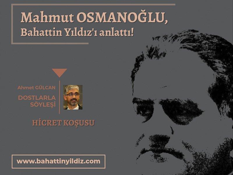 Mahmut Osmanoğlu Bahattin YILDIZ'ı anlattı