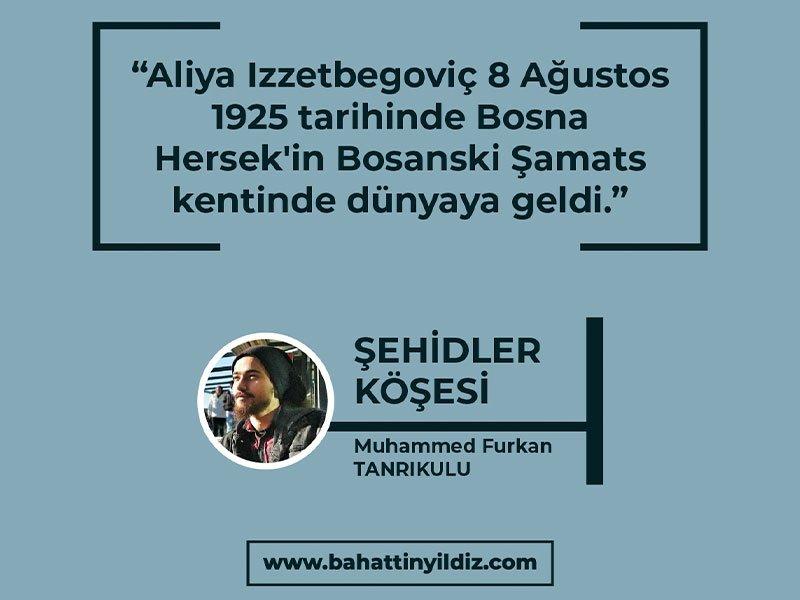 Bosna Kahramanı Aliya Izzetbegovic Kimdir?